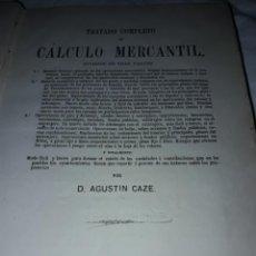 Libros antiguos: ANTIGUO LIBRO TRATADO COMPLETO DE CÁLCULO MERCANTIL AÑO 1861 - D. AGUSTÍN CAZE. Lote 207846132