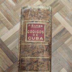 Libros antiguos: CÓDIGOS DE CUBA. P. BARBÉ. EDITOR SOPENA 1922. Lote 208808061