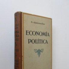 Libros antiguos: ECONOMIA POLITICA - F.V. KLEINWACHTER - AÑO 1934. Lote 209139441