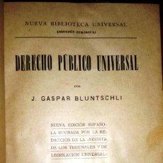 Libros antiguos: DERECHO PÚBLICO UNIVERSAL (2 TOMOS EN UN SÓLO VOL.) TELA (BLUNTSCHLI. ED. DE 1917) SIN USAR. Lote 245419430