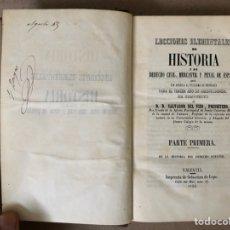 Libros antiguos: LECCIONES ELEMENTALES DE HISTORIA Y DE DERECHO CIVIL, MERCANTIL Y PENAL DE ESPAÑA. 1852. SALVADOR D. Lote 209152765