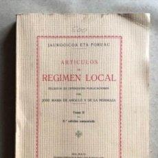 Libros antiguos: ARTÍCULOS DE RÉGIMEN LOCAL. JOSÉ MARÍA DE ÁNGULO Y DE LA HORMAZA. TOMO II. BILBAO (1936). . Lote 132448562