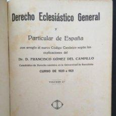 Libros antiguos: DERECHO ECLESIASTICO GENERAL Y PARTICULAR DE ESPAÑA, FRANCISCO GOMEZ DEL CAMPILLO, TOMO II, 1921. Lote 210394302
