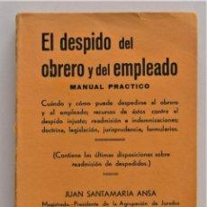 Libros antiguos: EL DESPIDO DEL OBRERO Y DEL EMPLEADO - JUAN SANTAMARÍA ANSA - EDITORIAL EMILIO GARCÍA, PAMPLONA 1936. Lote 211437381