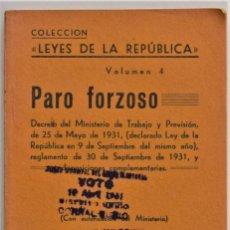 Libros antiguos: PARO FORZOSO, LEYES DE LA REPÚBLICA VOLUMEN 4 - CON SELLO DE VOTÓ ELECCIONES 1931 EN CORRAL RUBIO. Lote 211438051