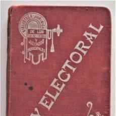 Libros antiguos: LEY ELECTORAL - BIBLIOTECA JURÍDICA DE LOS AYUNTAMIENTOS Y JUZGADOS MUNICIPALES - VALENCIA 1910?. Lote 211494002