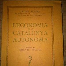 Libros antiguos: ALZINA JAUME. L'ECONOMIA DE LA CATALUNYA AUTÒNOMA. Lote 211603111