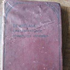 Libros antiguos: CORRESPONDENCIA COMERCIAL ESPAÑOLA POR FERNANDO DE ARTEAGA Y PEREIRA- ED. JULIO GROOS 1907-. Lote 212617681