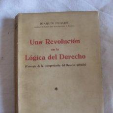 Libros antiguos: JOAQUIN DUALDE. UNA REVOLUCION EN LA LOGICA DEL DERECHO. LIBRERIA BOSCH 1933.. Lote 213078583