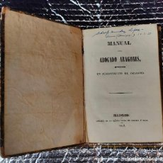 Libros antiguos: MANUAL DEL ABOGADO ARAGONÉS. POR UN JURISCONSULTO DE ZARAGOZA. 1842. VIUDA DE CALLEJA. Lote 213458907
