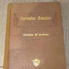 Libros antiguos: DERECHO CATALÁN. HISTORIA DEL DERECHO DE CATALUÑA, EN ESPECIAL DEL CIVIL. GUILLERMO Mª BROCÀ. 1918. Lote 213479837