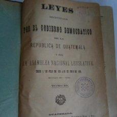 Libros antiguos: LEYES EMITIDAS POR EL GOBIERNO DEMOCRÁTICO DE LA REPUBLICA DE GUATEMALA - TOMO III - 1883. Lote 213679598