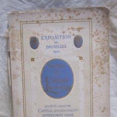 Libros antiguos: NOTICE SUR LE CREDIT LYONNAIS. EXPOSITION DE BRUXELLES 1910,MUY ILUSTRADO 67 PAG. 21X13,5 CM.. Lote 214277108