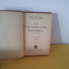 Libros antiguos: NICOLAS PEREZ SERRANO - LA CONSTITUCION ESPAÑOLA (ANTECEDENTES,TEXTOS,COMENTARIOS) - 1ª EDICION 1931. Lote 214395965
