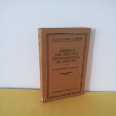 Libros antiguos: M. FERNANDEZ ALMAGRO - ORIGENES DEL REGIMEN CONSTITUCIONAL EN ESPAÑA - EDITORIAL LABOR 1928. Lote 214396005