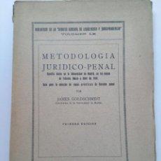 Libros antiguos: METODOLOGÍA JURIDICO-PENAL - JAMES GOLDSCHMIDT - EDITORIAL REUS. Lote 215339106