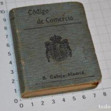 Libros antiguos: CALLEJA - BIBLIOTECA DEL DERECHO VIGENTE - CÓDIGO DE COMERCIO / NÚMERO 01 - FINALES 1800 - ¡MIRA!. Lote 217033905