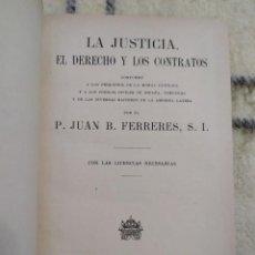 Libros antiguos: 1920. LA JUSTICIA, EL DERECHO Y LOS CONTRATOS. P JUAN B FERRERES.. Lote 217219193