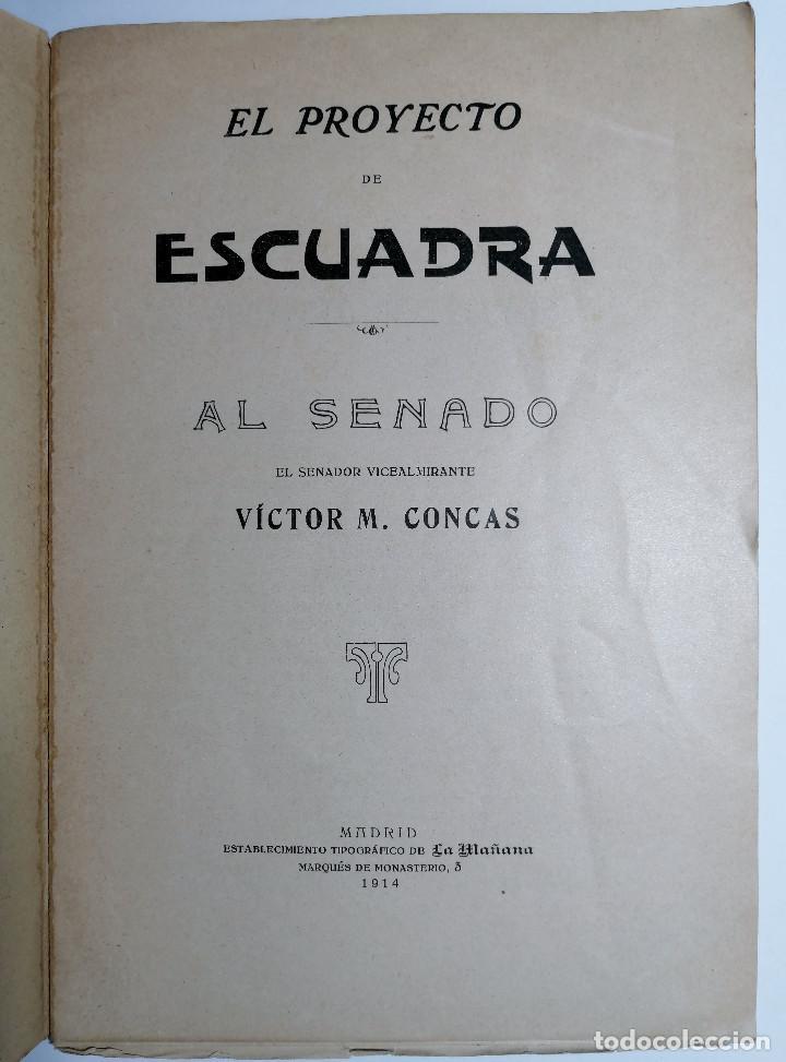 Libros antiguos: EL PROYECTO DE ESCUADRA AL SENADO. VÍCTOR M. CONCAS. 1914. - Foto 2 - 218680507