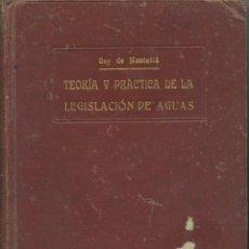 Libros antiguos: GAY DE MONTELLÁ. TEORÍA Y PRÁCTICA DE LA LEGISLACIÓN DE AGUAS. LIBRERÍA BOSCH.BARCELONA.1925.PP.564. Lote 218730141
