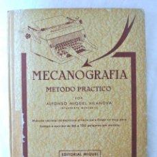 Libros antiguos: LIBRO MECANOGRAFIA METODO PRACTICO, ALFONSO MIQUEL VILANOVA, EDITORIAL MIQUEL, 1972. Lote 218996468