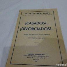Libros antiguos: CASADOS O DIVORCIADOS, LEGALIDAD VIGENTE 1940.CAMPOS Y SALCEDO. EDITORIAL REUS. Lote 219660112