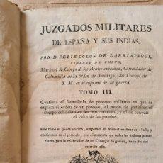 Libros antiguos: JUZGADOS MILITARES DE ESPAÑA Y SUS INDIAS. TOMO III. AÑO 1814. IMPRENTA DE IBARRA. Lote 220032965