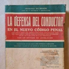 Libros antiguos: LA DEFENSA DEL CONDUCTOR EN EL NUEVO CODIGO PENAL. LIBRERIA BOSCH. AÑO 1929. Lote 220217376