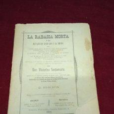 Libros antiguos: LA RABASSA MORTA Y EL DESAHUCIO APLICADO A LA MISMA. DON VICTORINO SANTAMARÍA. AÑO 1893. Lote 220354130