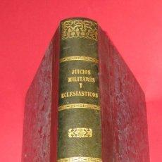 Libros antiguos: JUICIOS MILITARES Y ECLESIÁSTICOS. JOSÉ VICENTE Y CARAVANTES. 1853. HOLANDESA. 585 PÁGINAS.. Lote 221586502