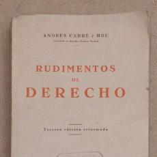 Libros antiguos: RUDIMENTOS DE DERECHO. ANDRES CABRE Y BRU. LIBRERIA BOSCH. 1933.. Lote 221590556