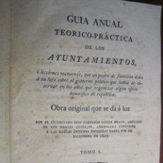 Libros antiguos: GUIA ANUAL TEORICO PRACTICA DE LOS AYUNTAMIENTOS SANTIAGO CONDE 1826 MADRID TOMO I. Lote 221620787