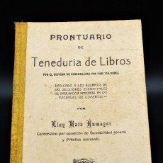 Libros antiguos: PRONTUARIO DE TENEDURÍA DE LIBROS. ELOY MATA ROMAYOR. SANTANDER 1918. CONTABILIDAD. Lote 221963061