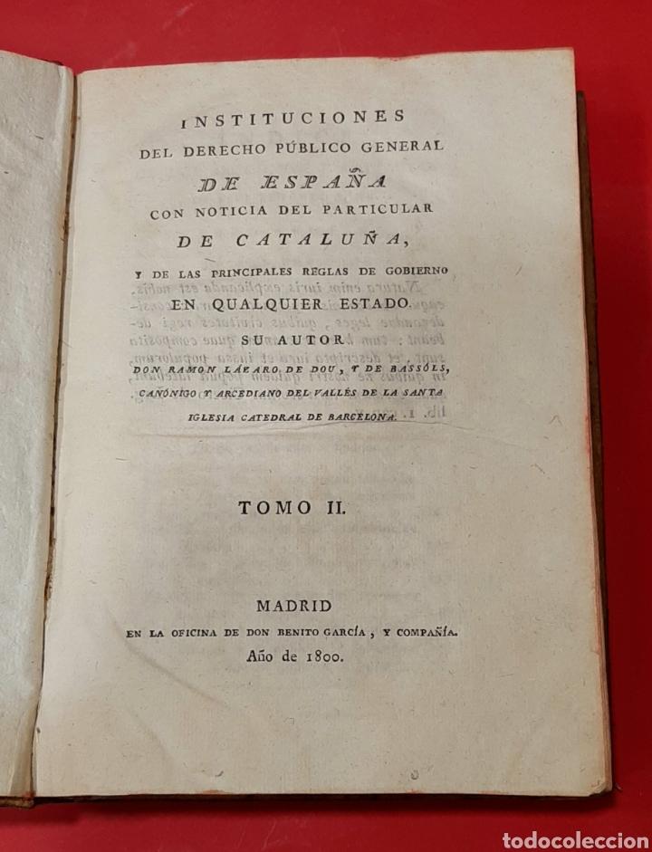 Libros antiguos: INSTITUCIONES DEL DERECHO PÚBLICO GENERAL DE ESPAÑA CON NOTICIA DEL PARTICULAR DE CATALUÑA. 2 TOMOS. - Foto 3 - 222121025