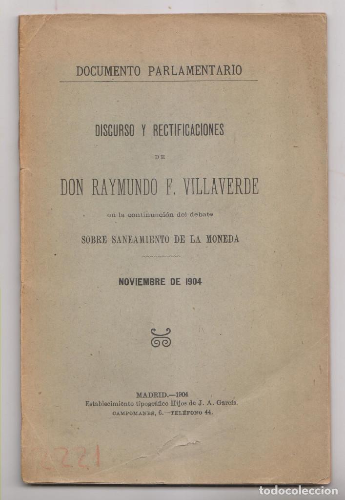RAIMUNDO FERNÁNDEZ VILLAVERDE: DEBATE SOBRE SANEAMIENTO DE LA MONEDA. NOVIEMBRE 1904 (Libros Antiguos, Raros y Curiosos - Ciencias, Manuales y Oficios - Derecho, Economía y Comercio)