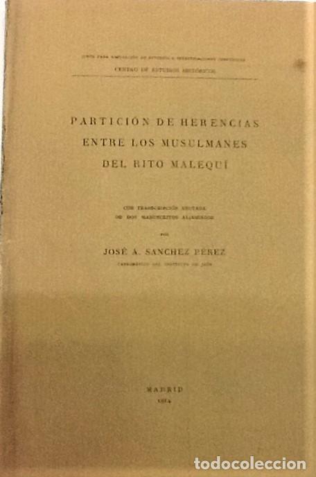 JOSE A. SANCHEZ PEREZ ... PARTICION DE HERENCIAS ENTRE LOS MUSULMANES DEL RITO MALEQUI ... 1914 (Libros Antiguos, Raros y Curiosos - Ciencias, Manuales y Oficios - Derecho, Economía y Comercio)