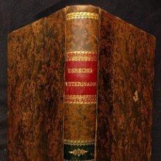 Libros antiguos: TRATADO DE DERECHO VETERINARIO. JUAN CASTRO Y VALERO. MADRID. VITORIANO SUÁREZ. 4TA ED. 1906.. Lote 222399478