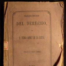 Libros antiguos: PROLEGÓMENOS DEL DERECHO. PEDRO GÓMEZ DE LA SERNA. MADRID. SÁNCHEZ. SÉPTIMA EDICIÓN. 1875.. Lote 222399273