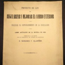 Libros antiguos: PROYECTO DE LEY PARA REGULARIZAR Y MEJORAR EL CAMBIO EXTERIOR. RAYMUNDO FERNÁNDEZ VILLAVERDE.. Lote 222447871