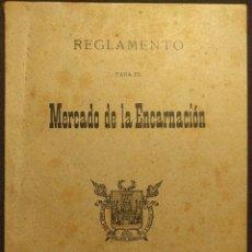 Libros antiguos: REGLAMENTO PARA EL MERCADO DE LA ENCARNACIÓN. SEVILLA. PAPELERA MODERNA. E. PIÑAL. 1909.. Lote 222448543