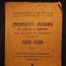 Libros antiguos: AYUNTAMIENTO DE SEVILLA. PRESUPUESTO ORDINARIO 1925-26. SEVILLA. E. PIÑAL. IMPRENTA. 1925.. Lote 222448593