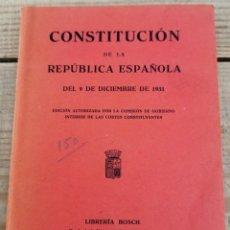 Libros antiguos: CONSTITUCION DE LA REPUBLICA ESPAÑOLA DEL 9 DE DICIEMBRE DE 1931. BCN : BOSCH, 1931.17X12CM.52 P.. Lote 222572872