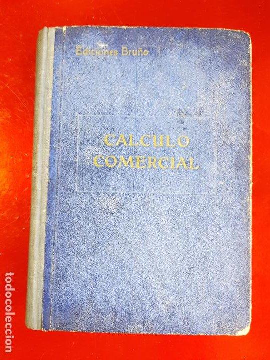 LIBRO-CALCULO COMERCIAL-EDICION BRUÑO-1943-MADRID-VER FOTOS (Libros Antiguos, Raros y Curiosos - Ciencias, Manuales y Oficios - Derecho, Economía y Comercio)