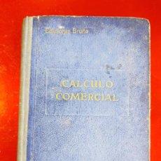 Libros antiguos: LIBRO-CALCULO COMERCIAL-EDICION BRUÑO-1943-MADRID-VER FOTOS. Lote 222408522
