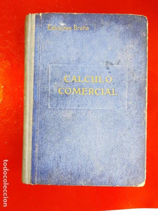 Libros antiguos: LIBRO-CALCULO COMERCIAL-EDICION BRUÑO-1943-MADRID-VER FOTOS - Foto 3 - 222408522