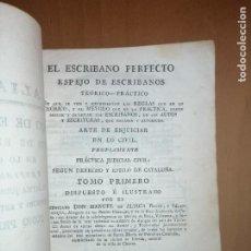 Libros antiguos: ALIAGA,EL ESCRIBANO PERFECTO ... ARTE DE ENJUICIAR EN LO CIVIL ...DERECHO Y ESTILO DE CATALUÑA 1805. Lote 222602877