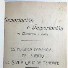 Libros antiguos: EXPORTACIÓN E IMPORTACIÓN. ESTADÍSTICA COMERCIAL DEL PUERTO DE SANTA CRUZ DE TENERIFE. 1924 - 1931.. Lote 222733155