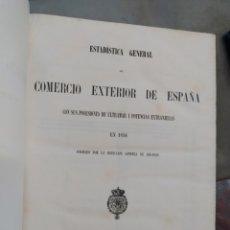 Libros antiguos: 1857 ESTADÍSTICA GENERAL DEL COMERCIO EXTERIOR DE ESPAÑA CON SUS POSESIONES DE ULTRAMAR Y POTENCIAS. Lote 222818786