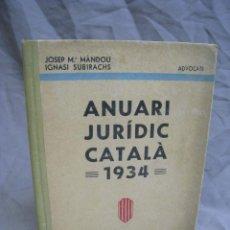 Libros antiguos: ANUARI JURIDIC CATALA 1934. JOSEP M. MANDOLI. IGNASI SUBIRACHS. Lote 222892101