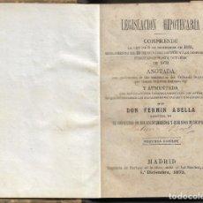 Libros antiguos: LEGISLACION HIPOTECARIA. DON FERMIN ABELLA 2ª EDICION 1873. Lote 223040917